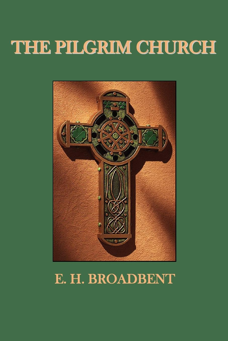 цены E. H. Broadbent The Pilgrim Church
