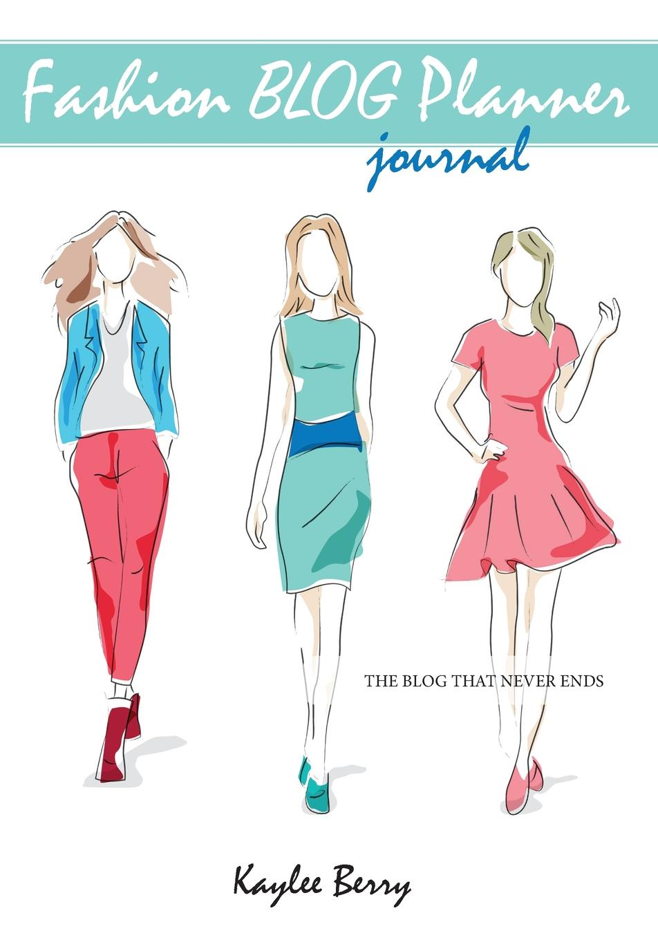 Kaylee Berry Fashion Blog Planner Journal - Style Blogging. Never run out of things to blog about again. kaylee berry lifestyle blog planner journal lifestyle blogging content planner never run out of things to blog about again