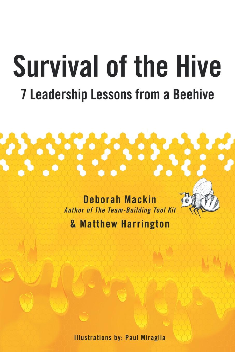 Matthew Harrington Survival of the Hive. 7 Leadership Lessons from a Beehive цены