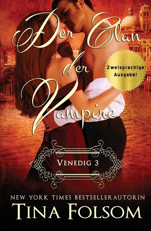 Tina Folsom Der Clan der Vampire (Venedig - Novelle 3) (Zweisprachige Ausgabe)
