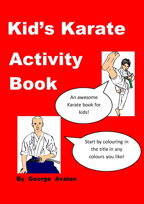 George Avalon Kid's Karate Activity Book mateusz zarzecki ocena własna sprawności fizycznej członków kadry narodowej karate