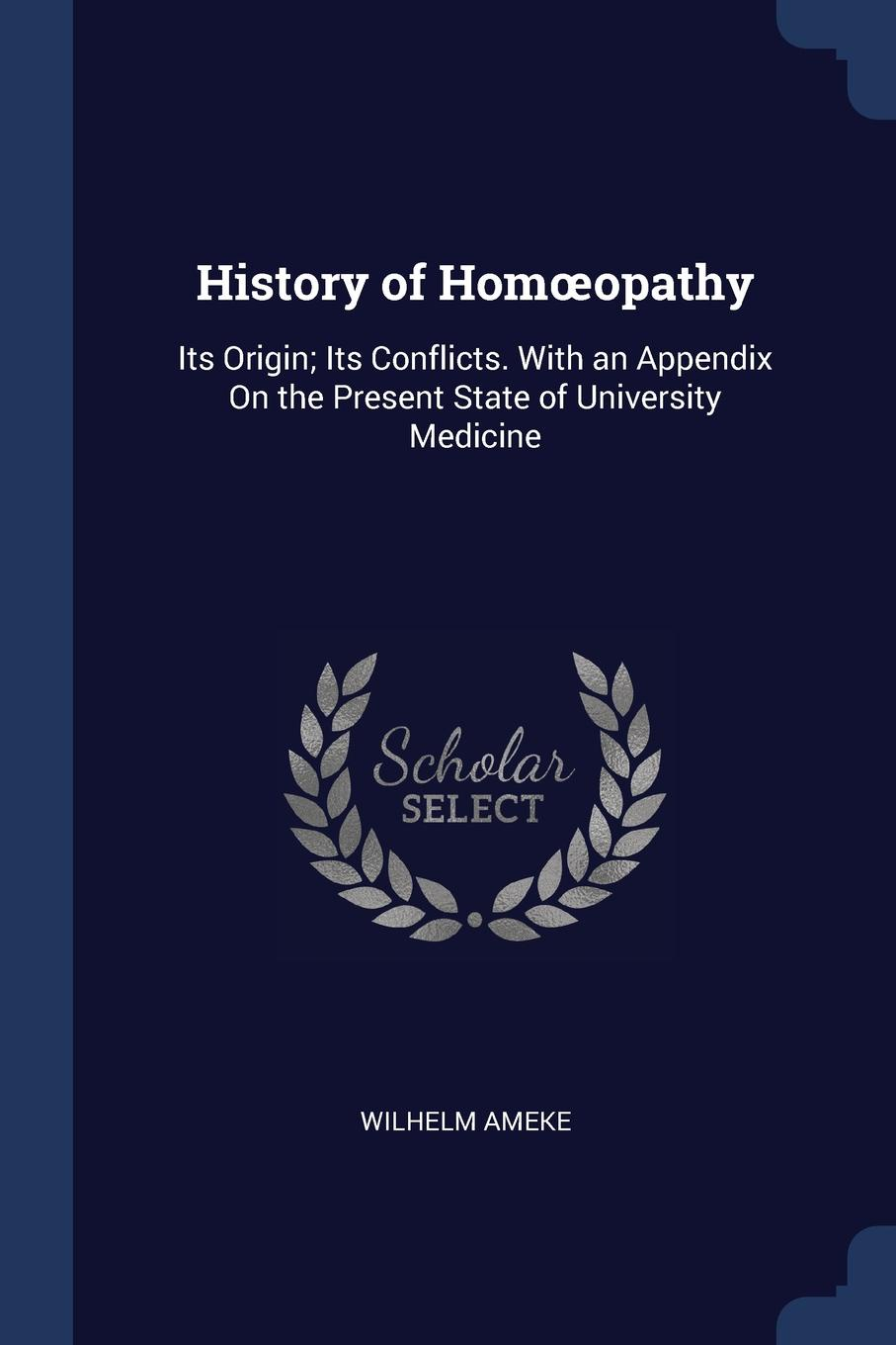 Wilhelm Ameke History of Homoeopathy. Its Origin; Its Conflicts. With an Appendix On the Present State of University Medicine charles richard tuttle the centennial northwest an illustrated history of the northwest being a full and complete civil political and military history of this great section of the united states from its earliest settlement to the present time