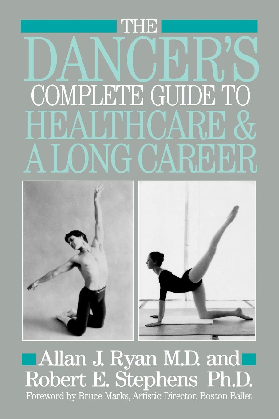 Allen J. Ryan, Allan J. Ryan, Robert E. Stephens The Dancer's Complete Guide to Healthcare the complete guide to sports injuries