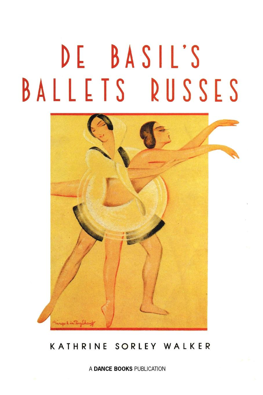 Kathrine Sorley Walker de Basil's Ballets Russes the works of aristotle de partibus animalium by w ogle de motu and de incessu animalium by a s farquharson de generatione animalium by a platt