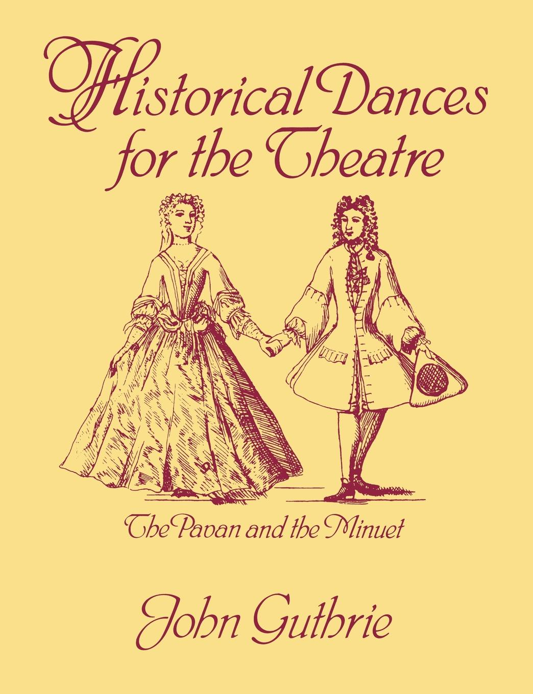 Фото - John Guthrie Historical Dances for the Theatre. The Pavan & the Minuet century the