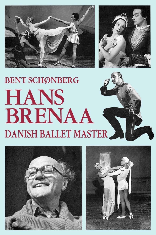 Bent Schonberg Hans Brenna, Danish Ballet Master master of the crossroads