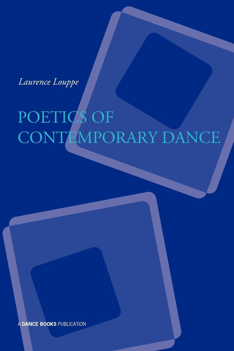 Louppe, Laurence Louppe, Sally Gardner Poetics of Contemporary Dance
