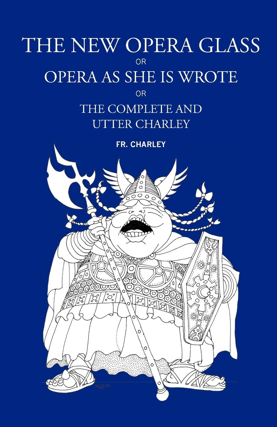 Fr Charley The New Opera Glass, or Opera as She Is Wrote a maze of death