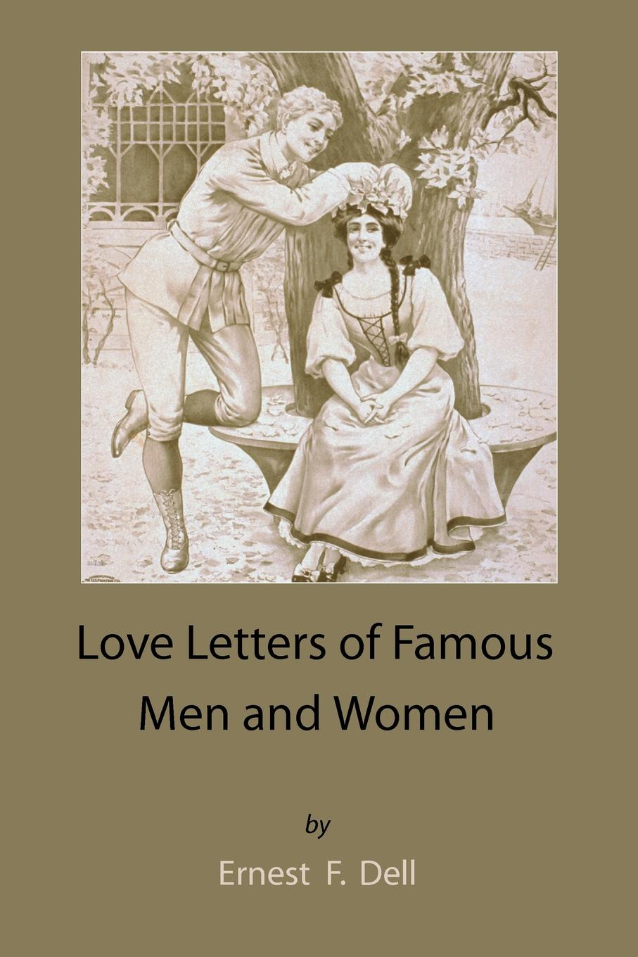 Ernest F. Dell Love Letters of Famous Men and Women the letters of mary wollstonecraft shelley vol 1
