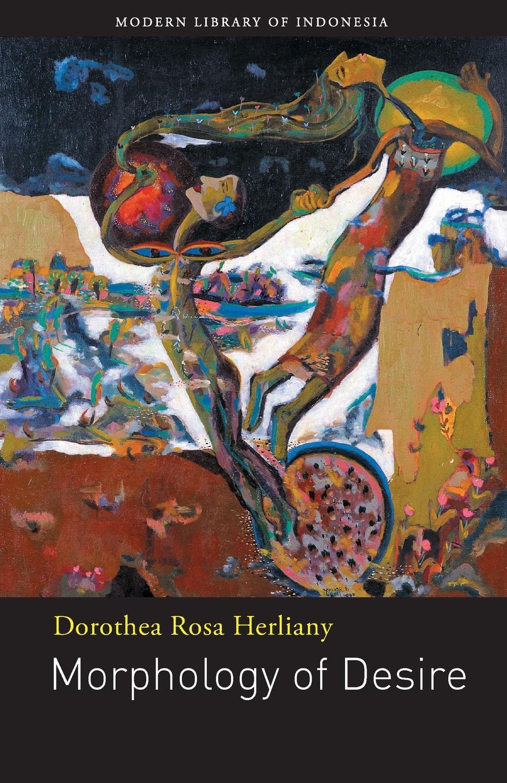 Dorothea Rosa Herliany, Harry Aveling Morphology of Desire catherine inglesby dickson through the eyes of a poet