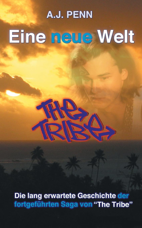 A J Penn, E Krug The Tribe. Eine neue Welt