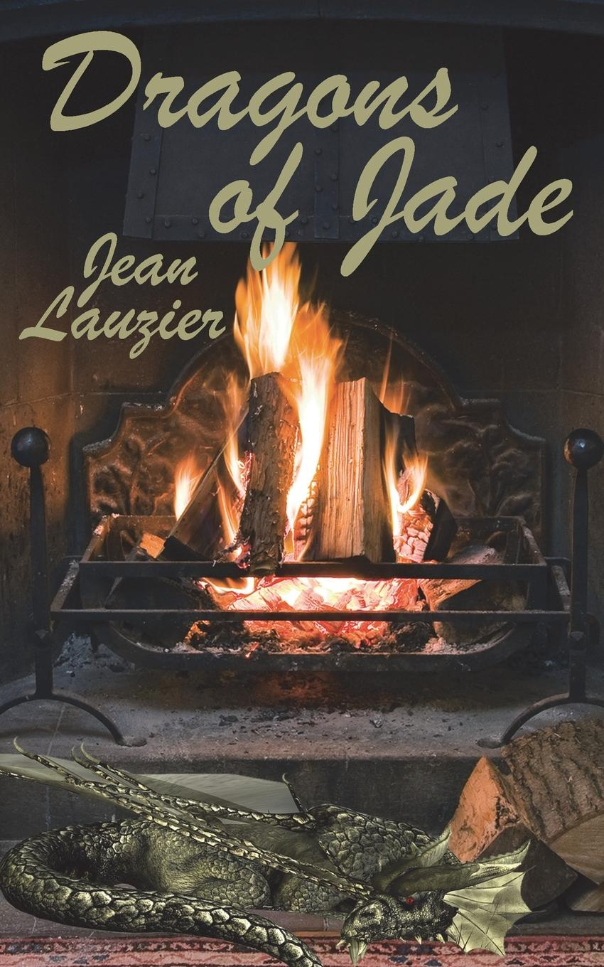Jean Lauzier Dragons of Jade stand there she shouted