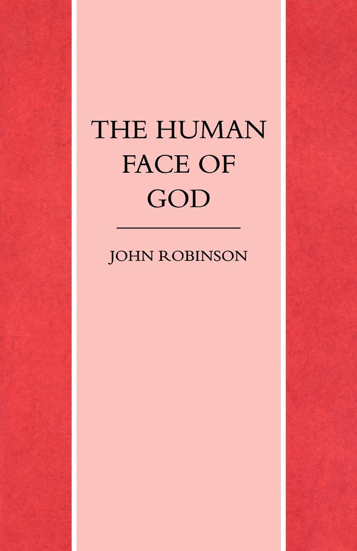 John A. T. Robinson The Human Face of God ed sjc park god from the machine