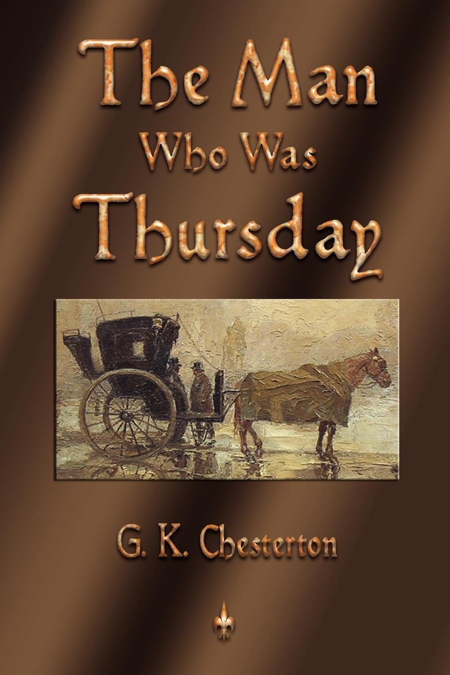 G. K. Chesterton The Man Who Was Thursday the multiversity
