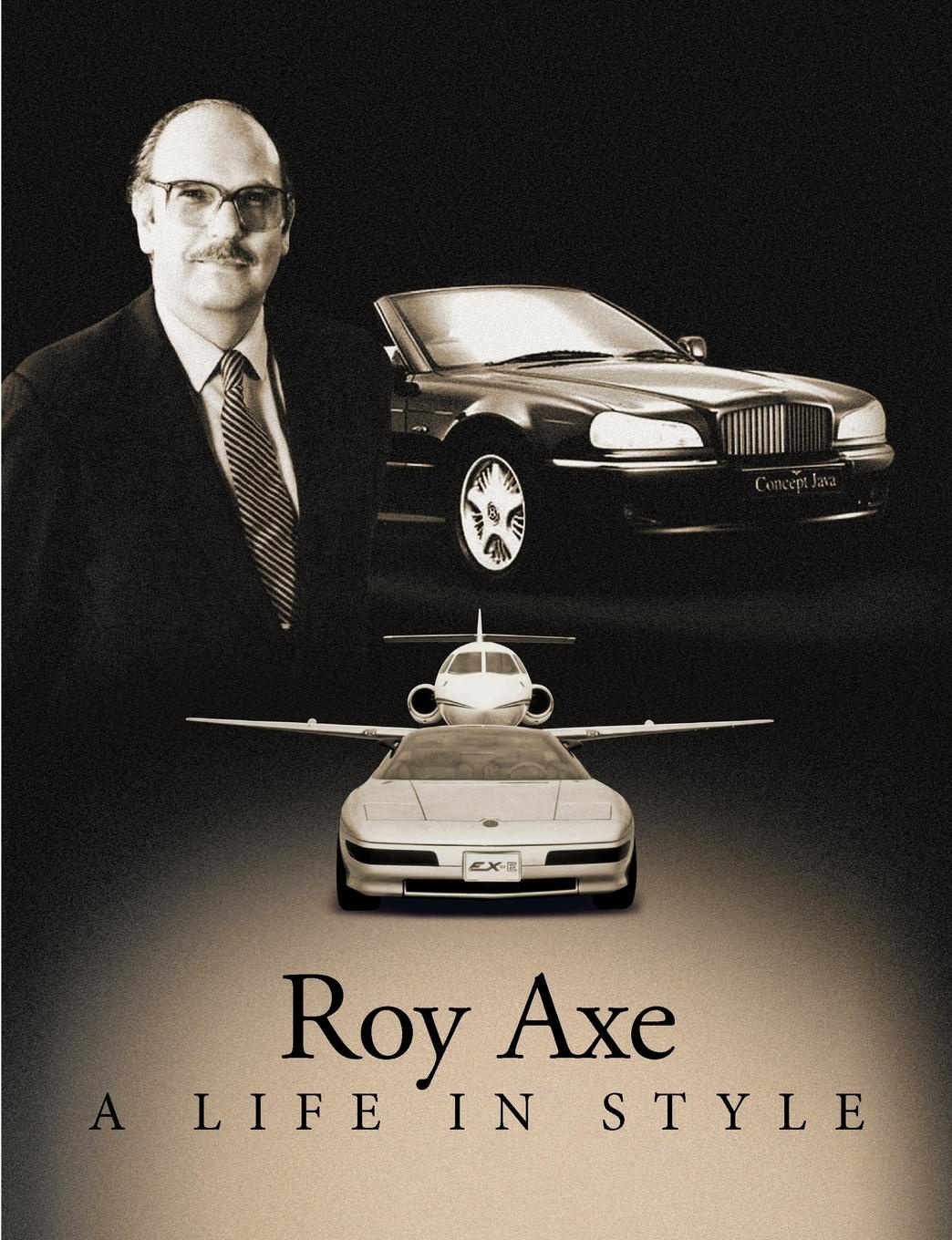 Roy Axe A Life in Style
