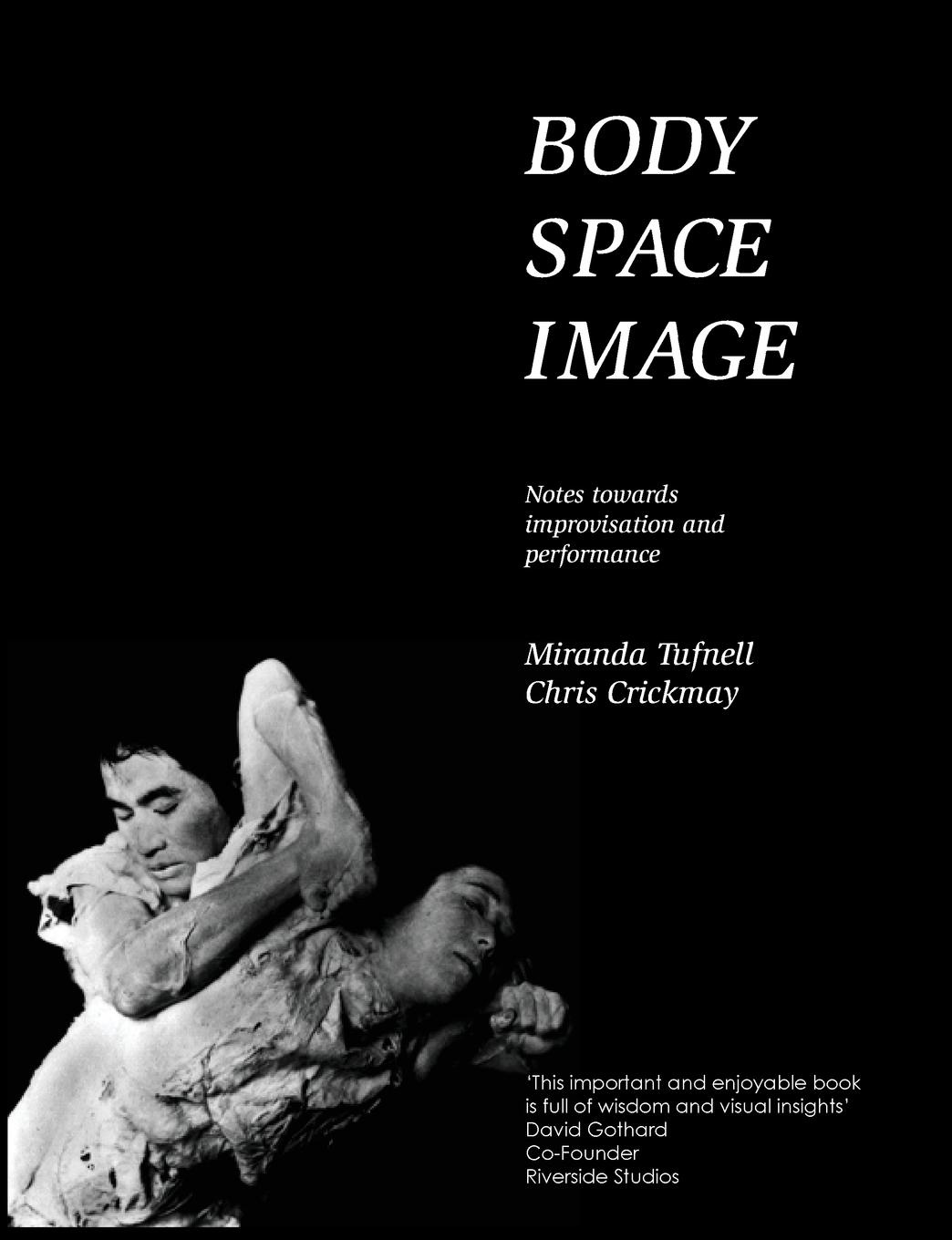 Miranda Tufnell, Chris Crickmay Body Space Image derek bailey and the story of free improvisation