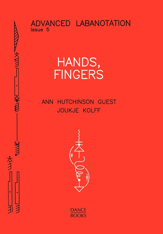 Ann Hutchinson Guest, Joukje Kolff Advanced Labanotation, issue 5. hand biomechanics assessment of reach to grasp movements