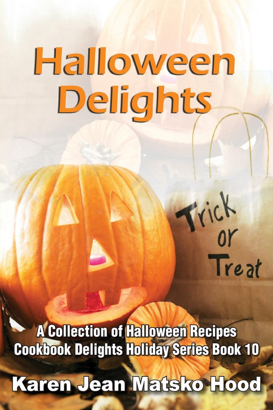 Karen Jean Matsko Hood Halloween Delights Cookbook. A Collection of Halloween Recipes the coconut miracle cookbook
