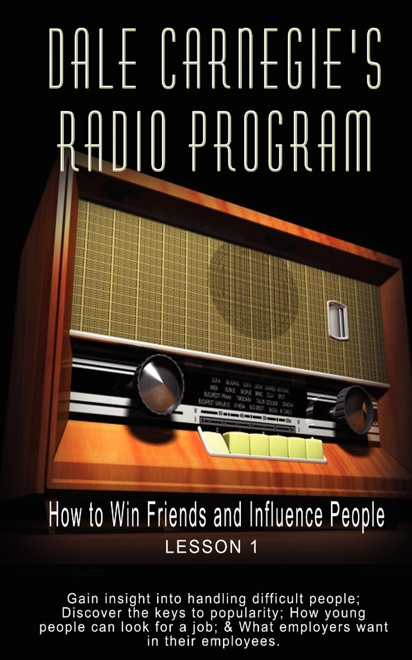 Dale-Carnegies-Radio-Program-How-to-Win-Friends-and-Influence-People-Lesson-1-Gain-insight-into-handling-difficult-people-Discover-the-keys-to-popular
