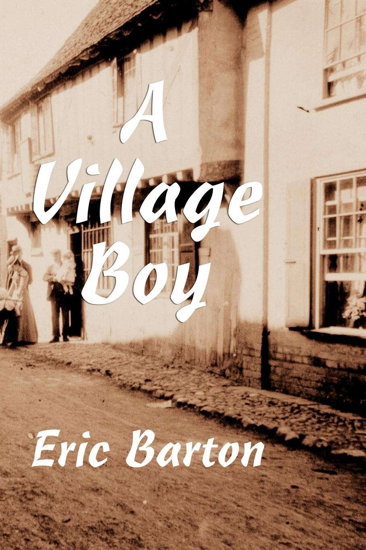 Eric Barton A Village Boy life in a medieval village