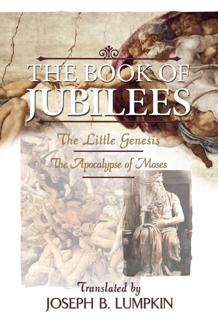 Joseph B. Lumpkin The Book of Jubilees; The Little Genesis, the Apocalypse of Moses angel angel on earth as it is in heaven white hot