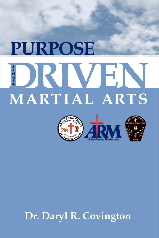 Daryl Covington Purpose Driven Martial Arts