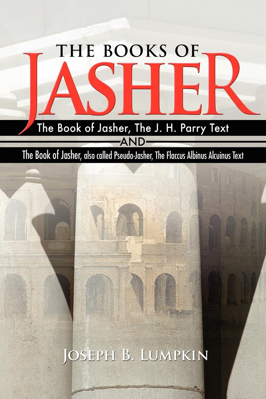 Joseph B. Lumpkin The Books of Jasher. The Book of Jasher, The J. H. Parry Text And The Book of Jasher, also called Pseudo-Jasher, The Flaccus Albinus Alcuinus Text malcolm kemp extreme events robust portfolio construction in the presence of fat tails isbn 9780470976791