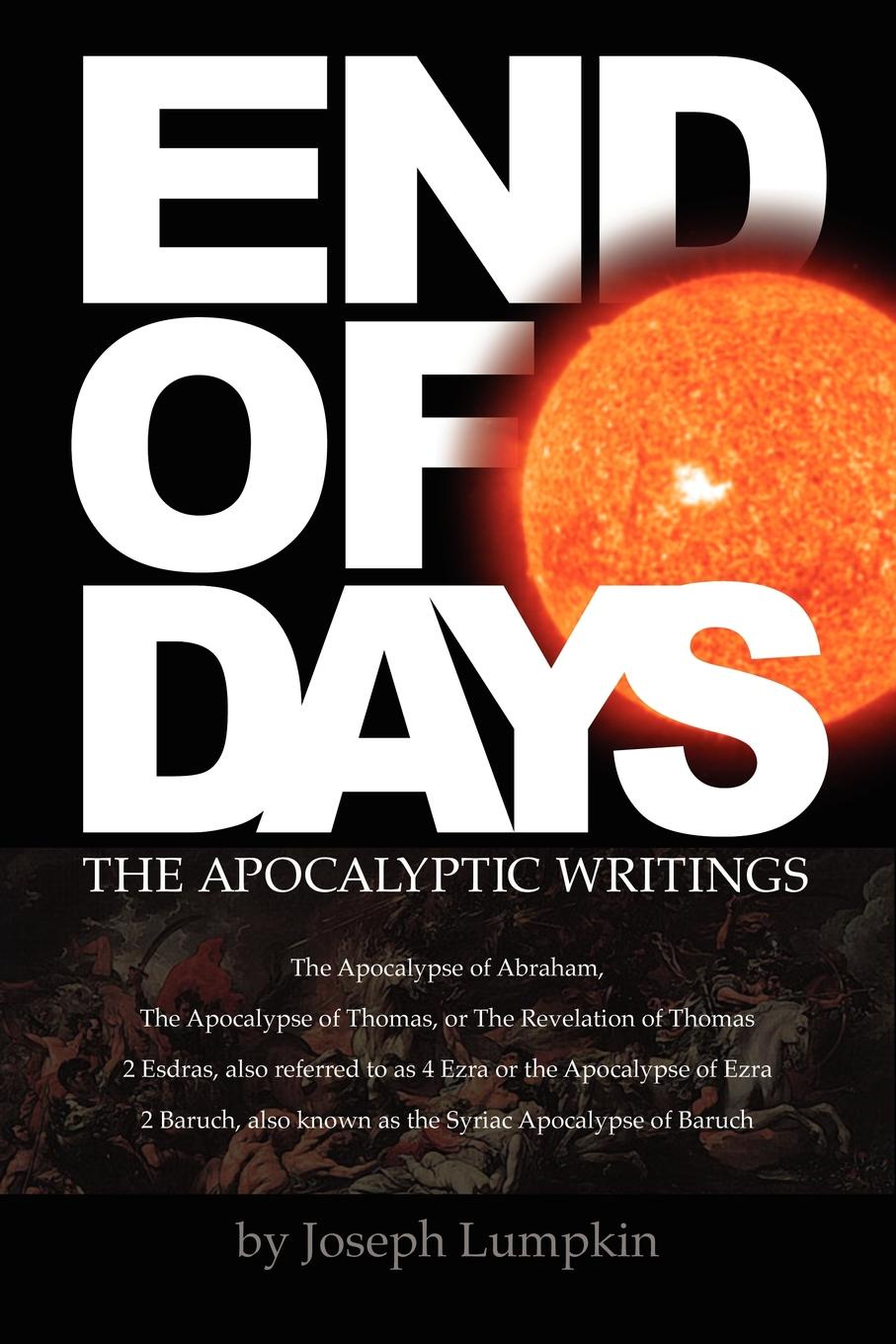 Joseph B. Lumpkin End of Days - The Apocalyptic Writings hegel the end of history and the future
