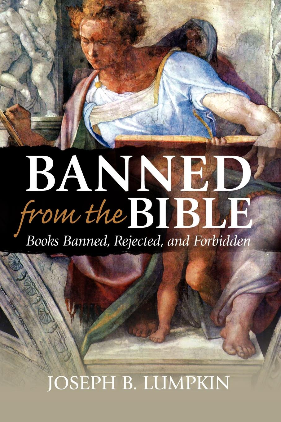 Joseph B. Lumpkin Banned from the Bible. Books Banned, Rejected, and Forbidden the gospel of john vol 1 enlarged print