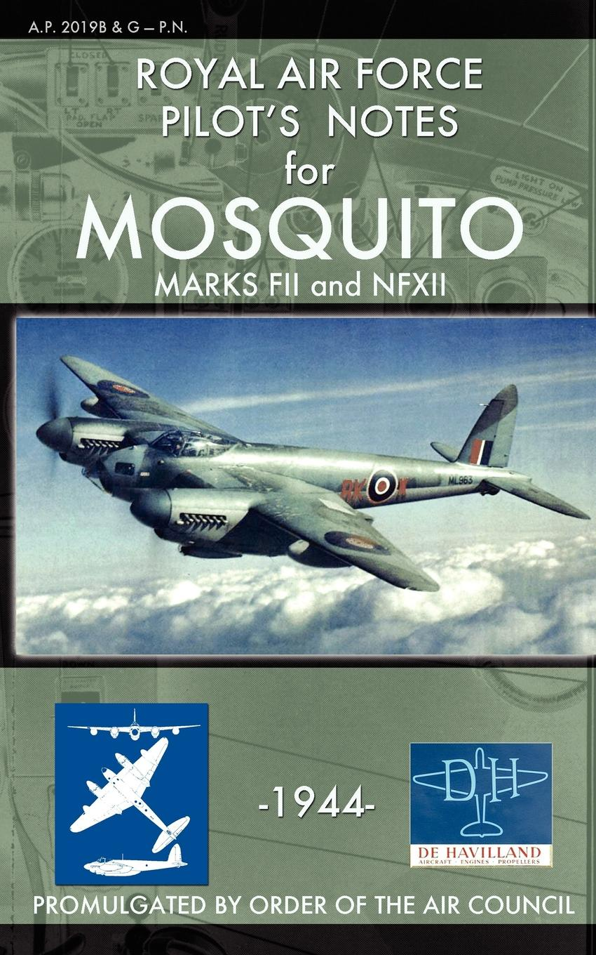 Royal Air Force Royal Air Force Pilot's Notes for Mosquito Marks FII and NFXII
