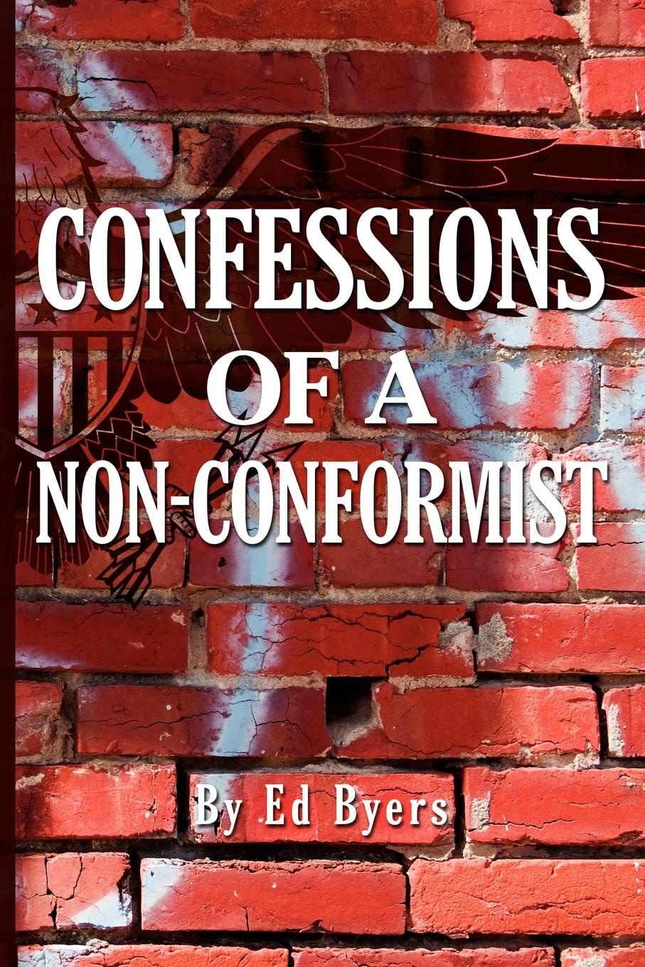 Edward H. Byers Confessions of a Non-Conformist byers samuel hawkins marshall with fire and sword