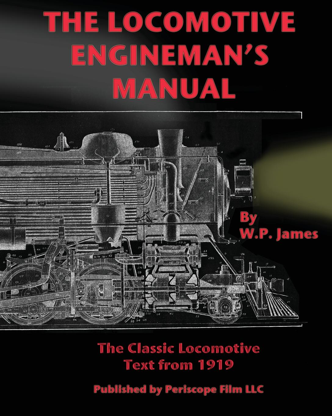 W. P. James The Locomotive Engineman's Manual