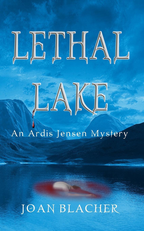 Joan H. Blacher Lethal Lake. An Ardis Jensen Mystery murder on gramercy park