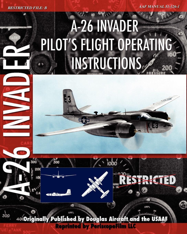 Douglas Aircraft, USAAF A-26 Invader Pilot's Flight Operating Instructions