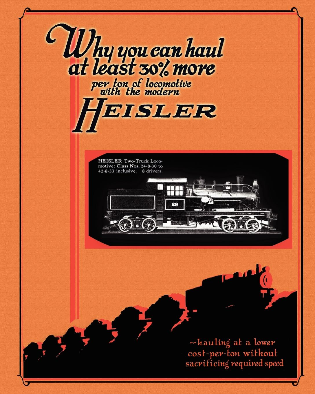 Heisler Locomotive Works Heisler Geared Locomotives Catalog