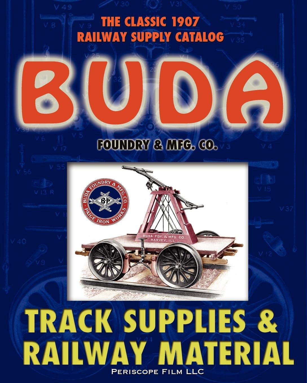 Buda Foundry & Mfg. Co. 1907 Buda Track Supplies and Railway Material Catalog