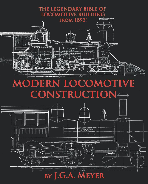J.G.A. Meyer Modern Locomotive Construction