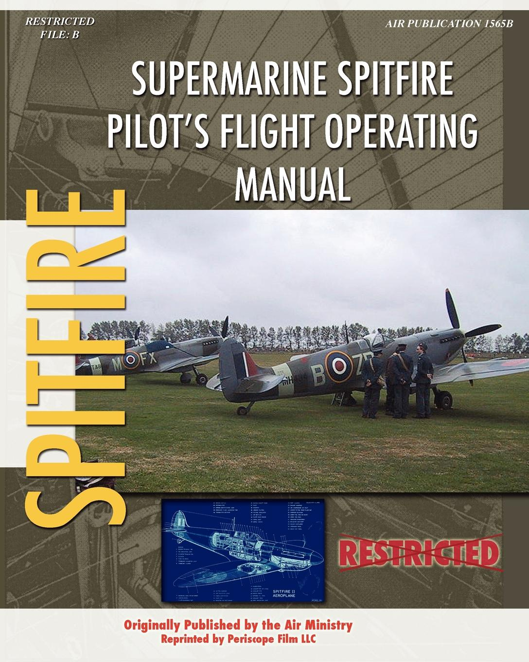Air Ministry Supermarine Spitfire Pilot's Flight Operating Manual spitfire aces of burma and the pacific