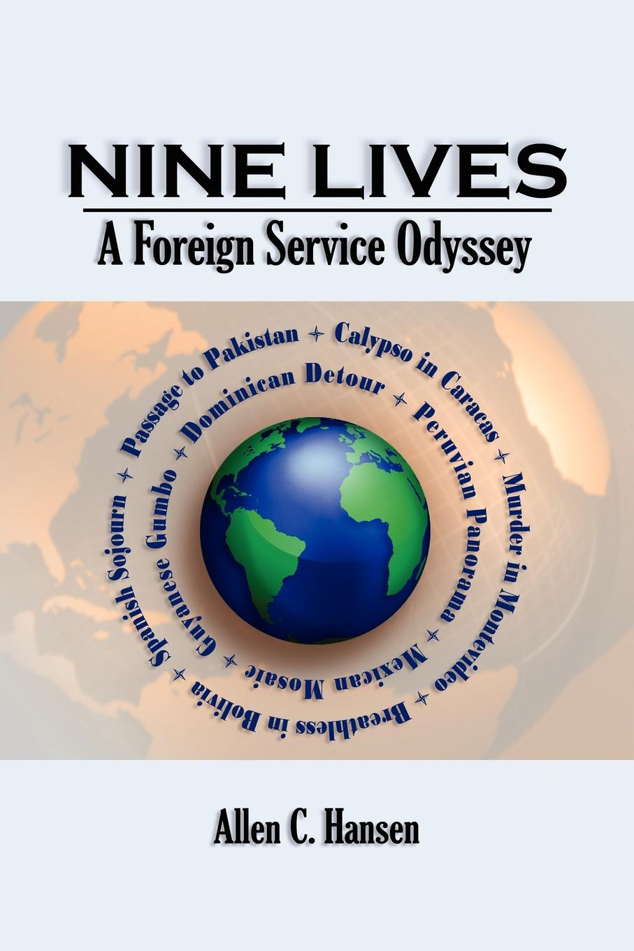Allen C. Hansen Nine Lives. A Foreign Service Odyssey reproductive agency medicine and the state cultural transformations in childbearing