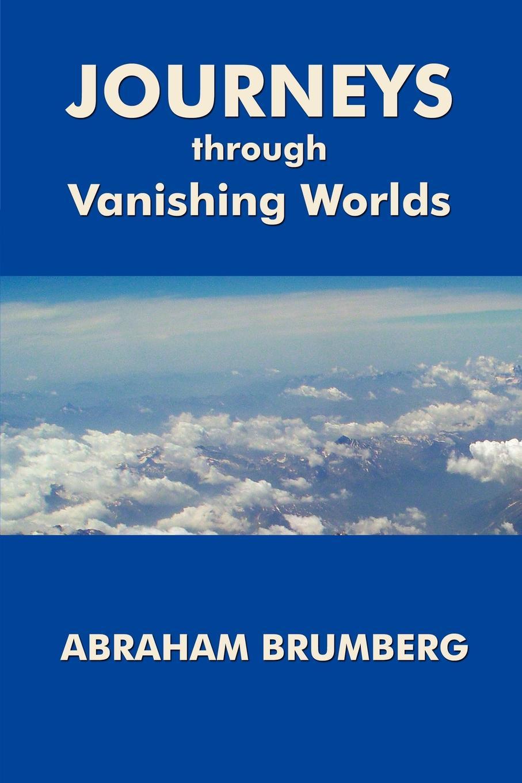 Abraham Brumberg Journeys Through Vanishing Worlds engels friedrich feuerbach the roots of the socialist philosophy