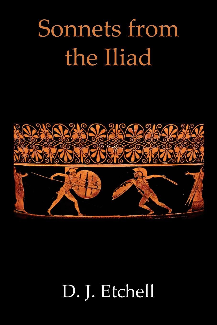 D. J. Etchell Sonnets from the Iliad