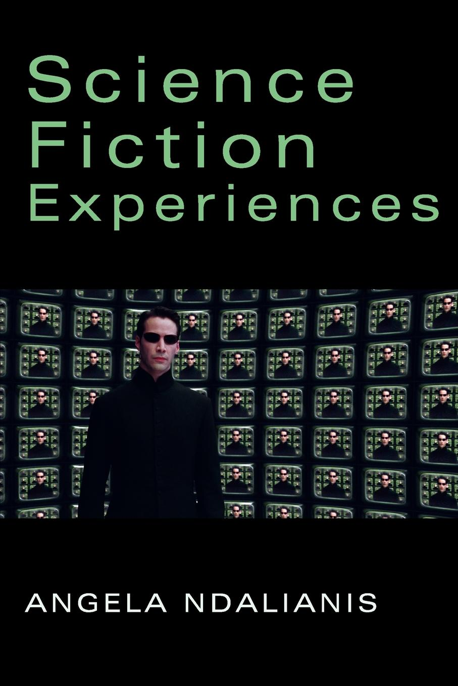Angela Ndalianis Science Fiction Experiences stefan weißhampel the role of science fiction
