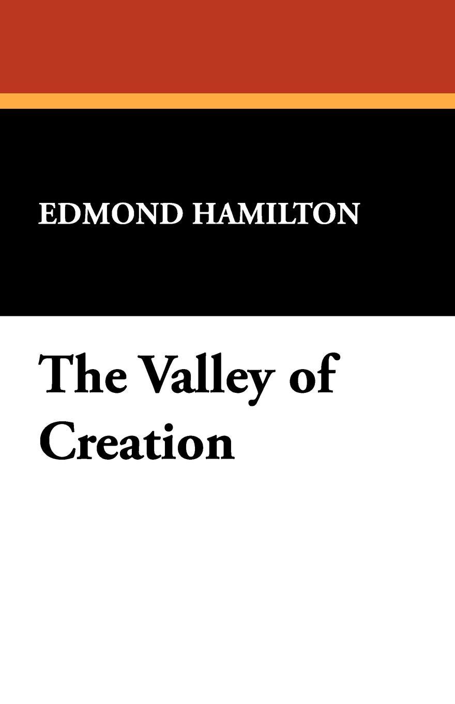 Edmond Hamilton The Valley of Creation edmond hamilton the best of edmond hamilton