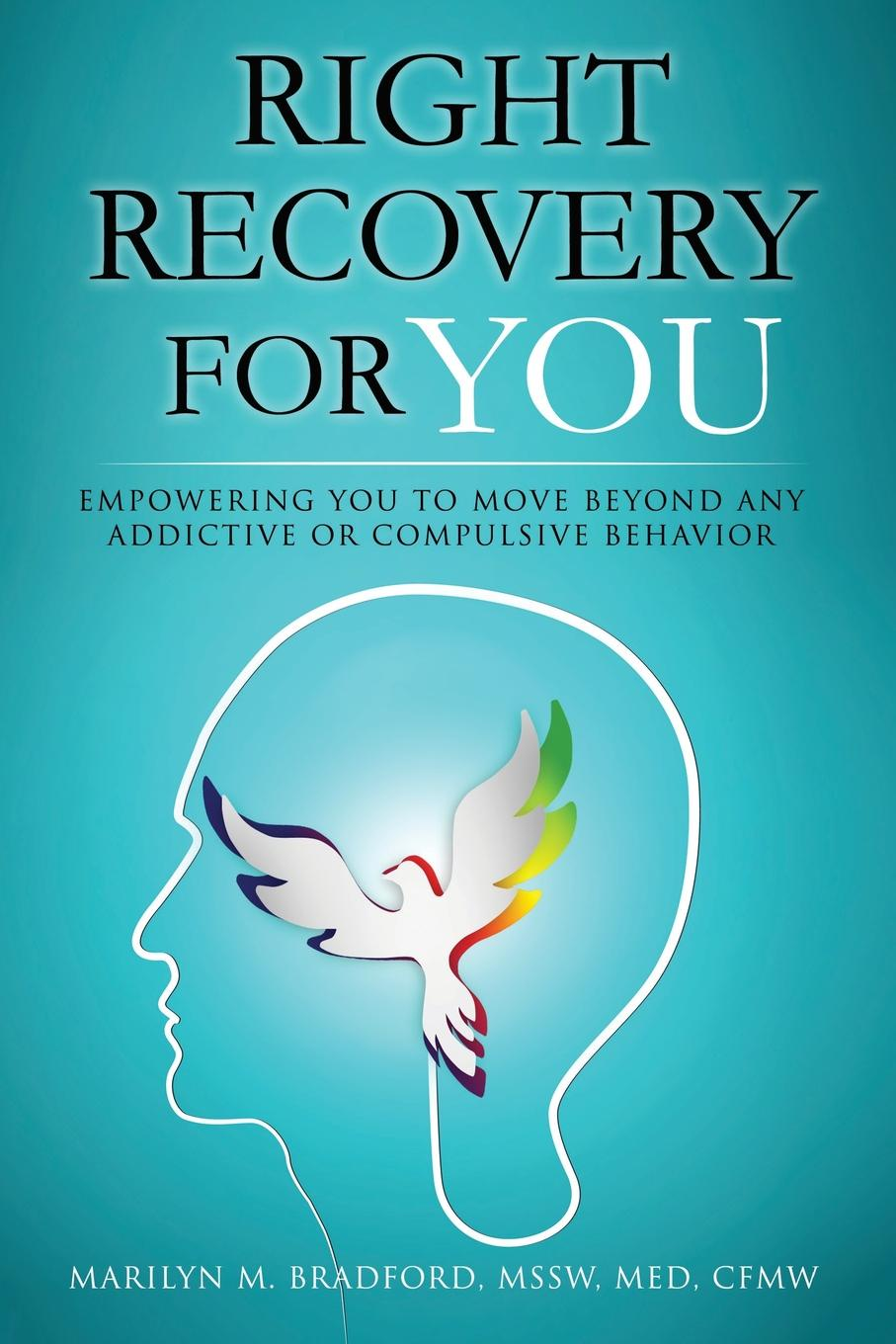 Marilyn M. Bradford Right Recovery for You you choose