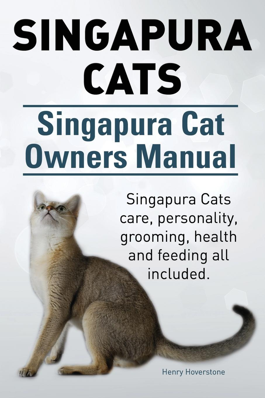 Henry Hoverstone Singapura Cats. Singapura Cat Owners Manual. Singapura Cats care, personality, grooming, health and feeding all included. how to catch a cat