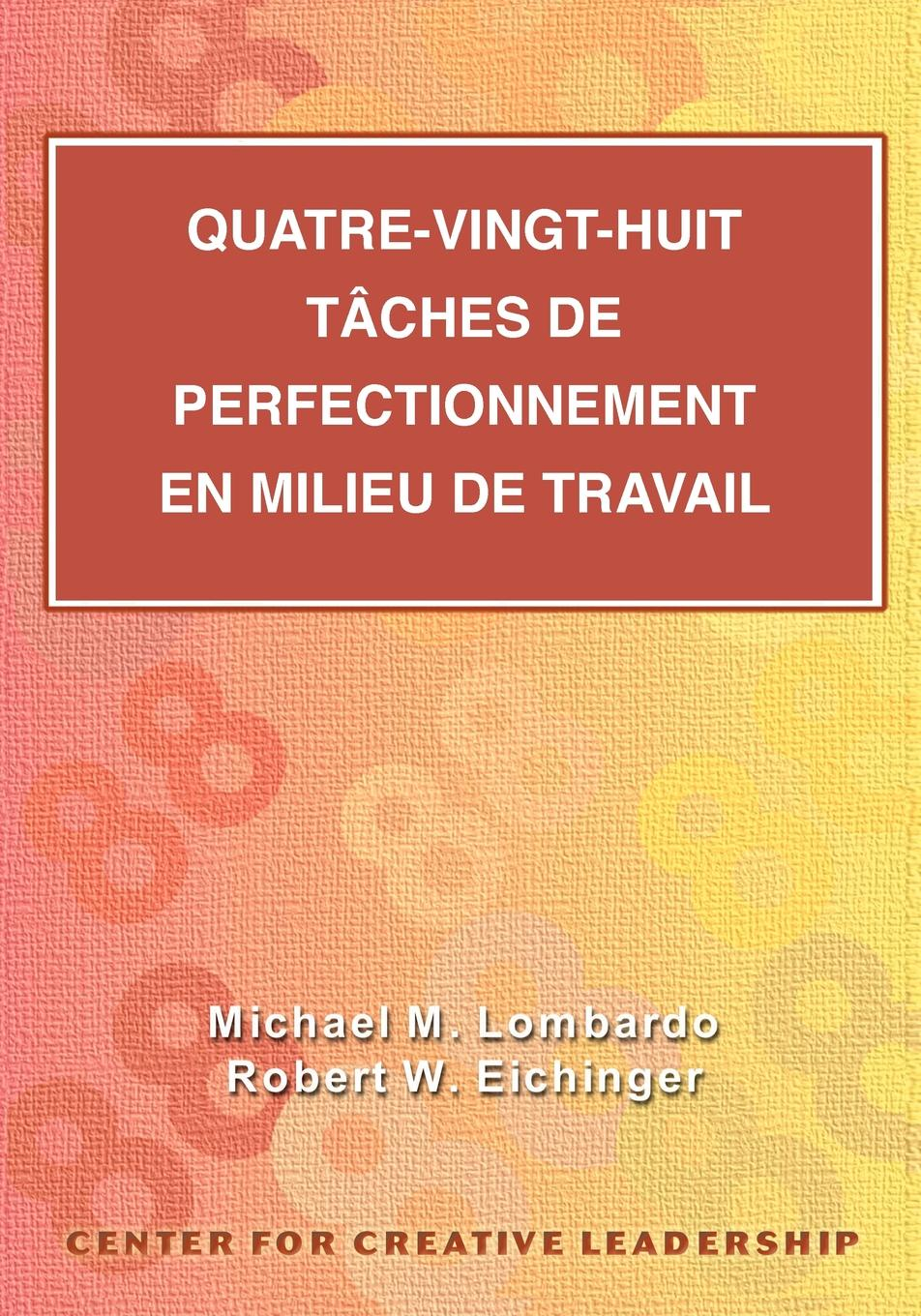 Eighty-Eight Assignments for Development in Place (French Canadian) The Center for Creative Leadership's continuing studies...