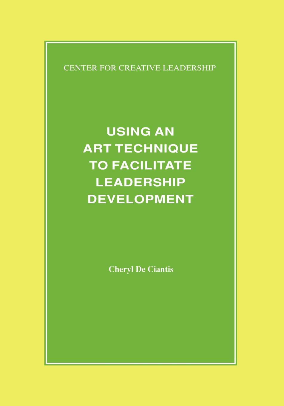Using an Art Technique to Facilitate Leadership Development As a part of the effort to find new ways to promote the development...