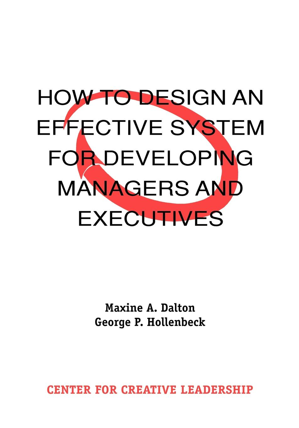 Maxine A. Dalton, George P. Hollenbeck How to Design an Effective System for Developing Managers and Executives виброхвосты lucky john tioga цвет желтый красный черный длина 51 мм 10 шт