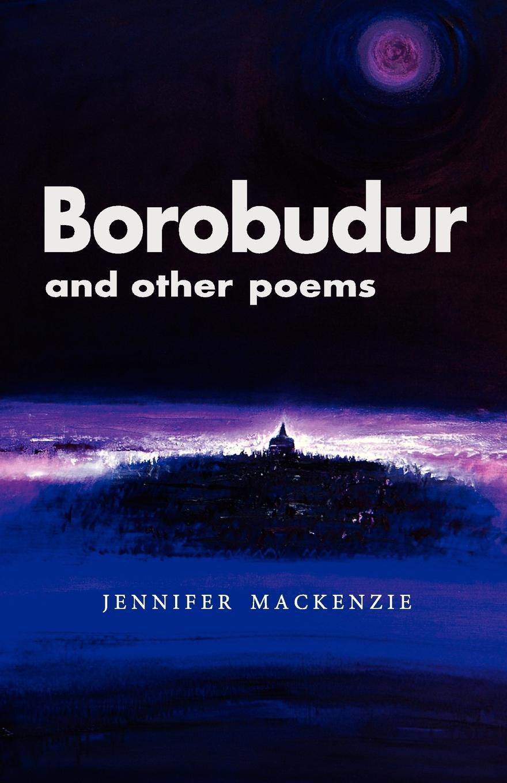 Jennifer Mackenzie Borobudur and Other Poems jennifer morey the librarian s secret scandal