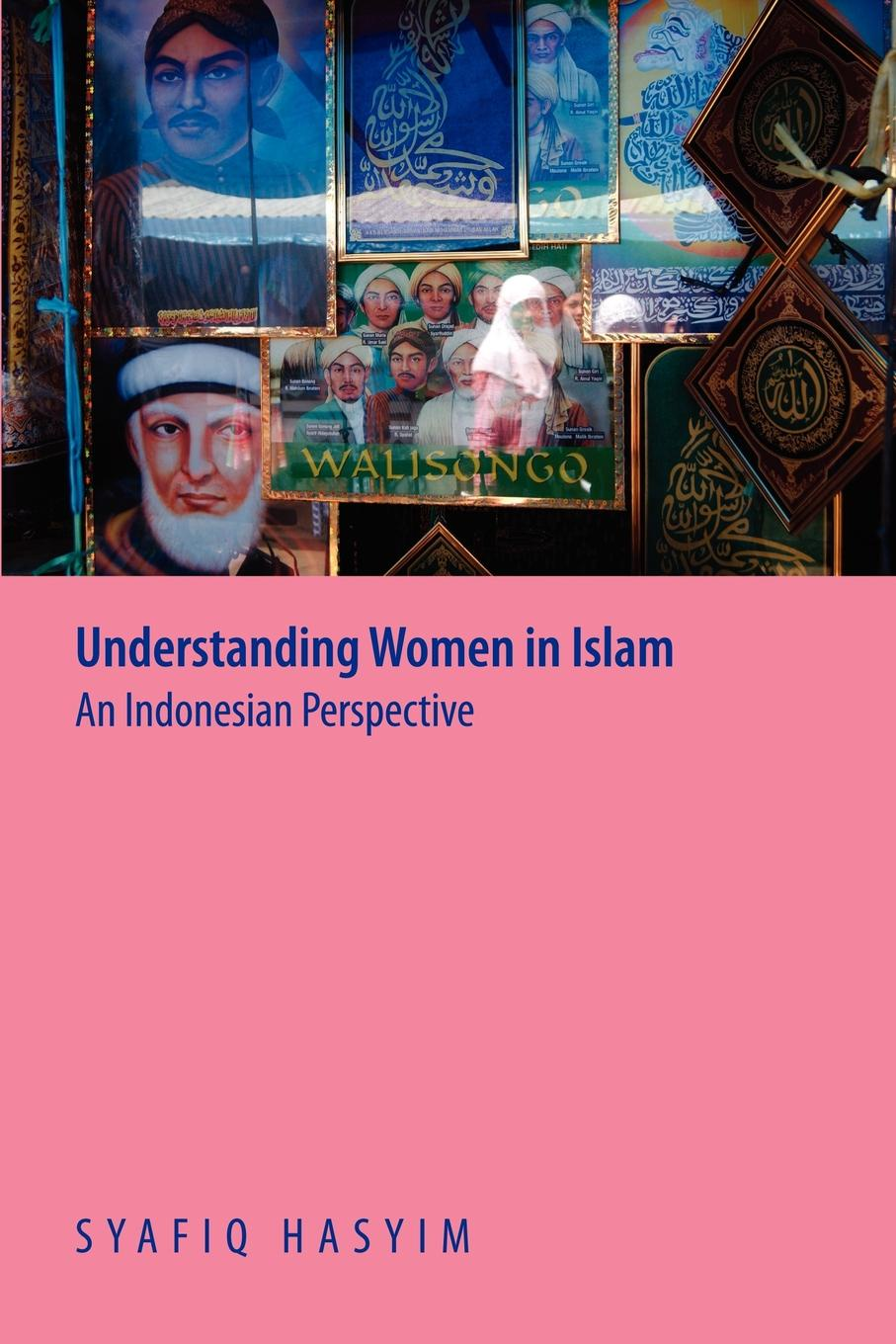 Syafiq Hasyim Understanding Women in Islam. An Indonesian Perspective early islam